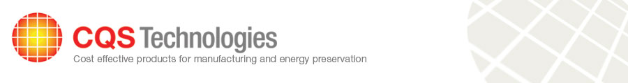 CQS Technologies - Cost effective products for manufacturing and energy preservation